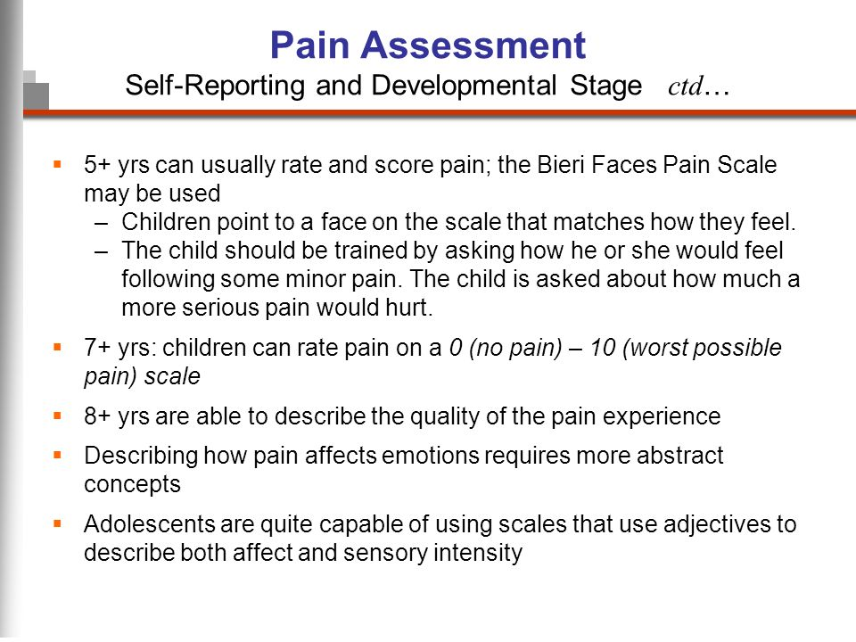 Pain Assessment Self-Reporting and Developmental Stage ctd…