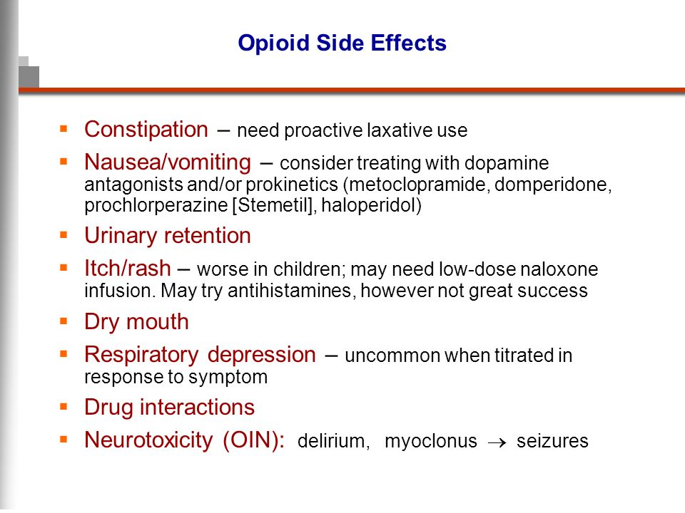 Opioid Side Effects Constipation – need proactive laxative use.