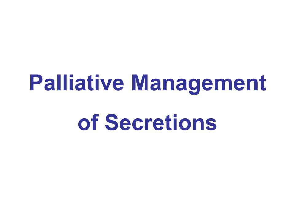 Palliative Management of Secretions