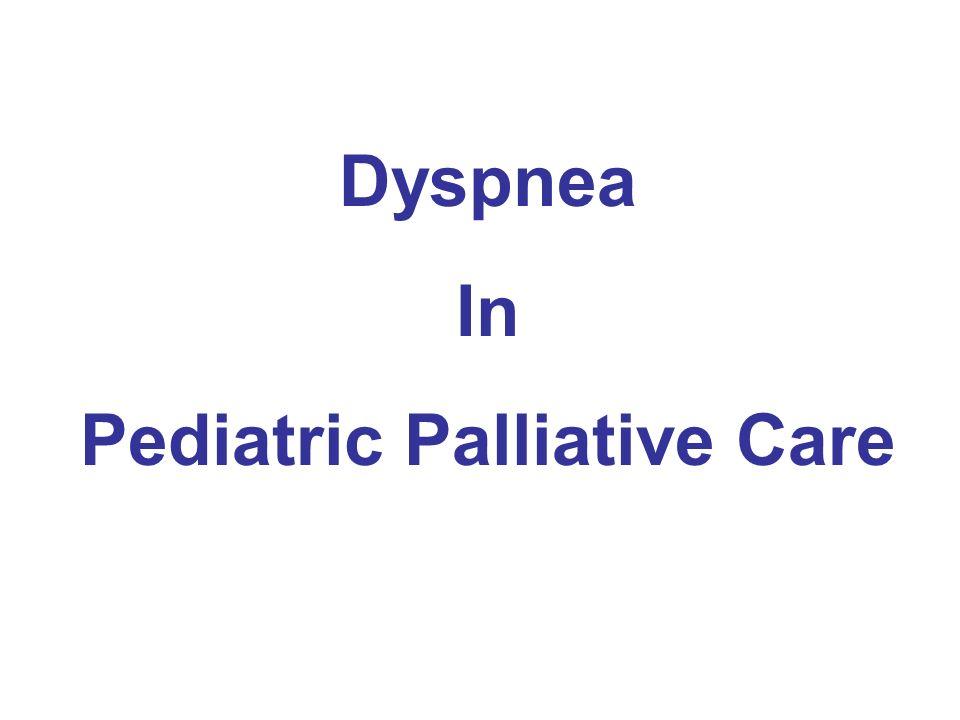 Dyspnea In Pediatric Palliative Care
