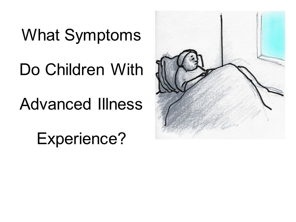 What Symptoms Do Children With Advanced Illness Experience