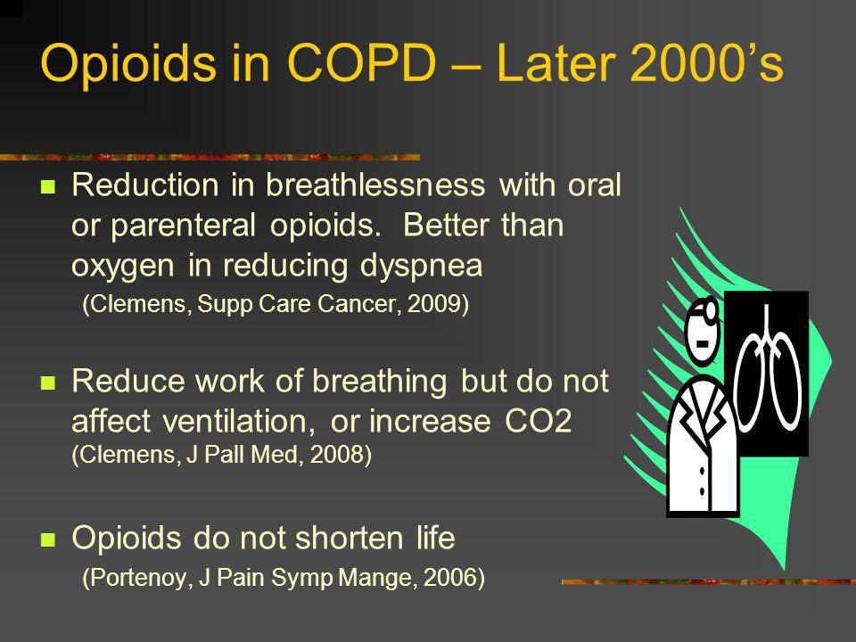 Opioids in COPD – Later 2000's