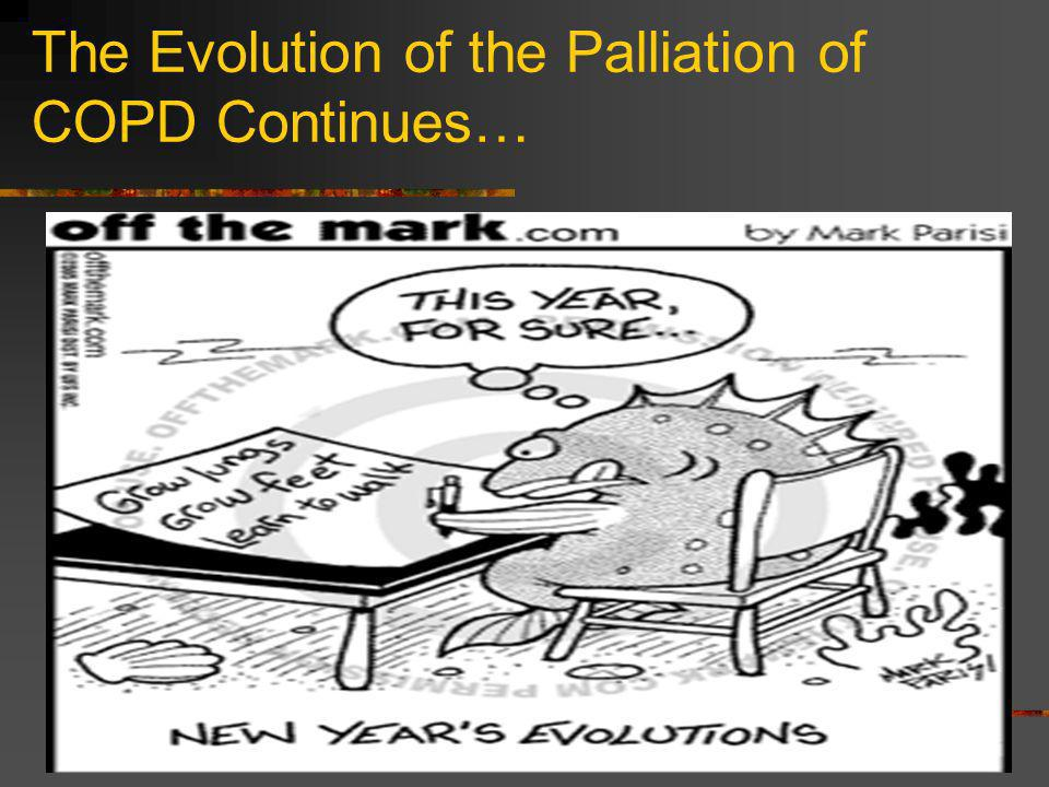 The Evolution of the Palliation of COPD Continues…