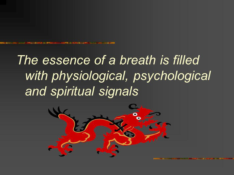 The essence of a breath is filled with physiological, psychological and spiritual signals