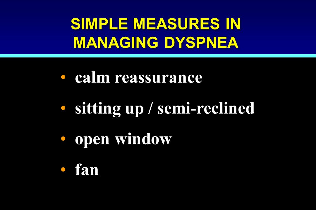 SIMPLE MEASURES IN MANAGING DYSPNEA