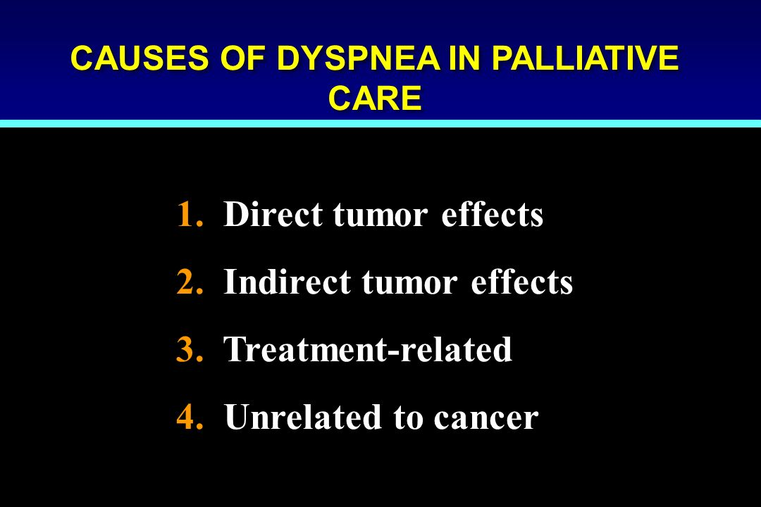 CAUSES OF DYSPNEA IN PALLIATIVE CARE