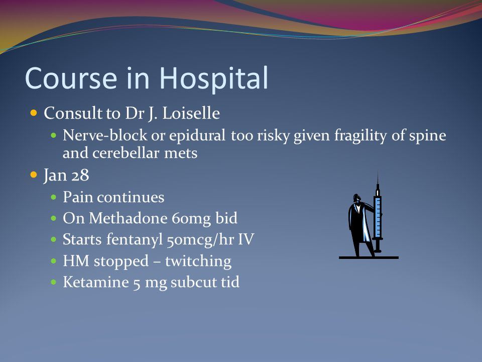 Course in Hospital Consult to Dr J. Loiselle Jan 28