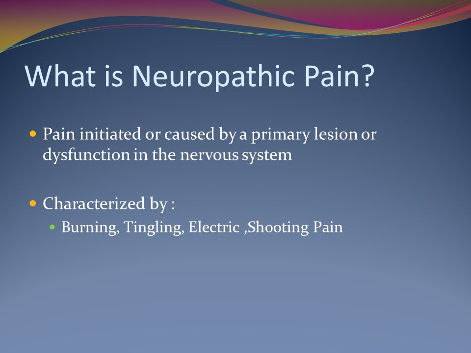 What is Neuropathic Pain