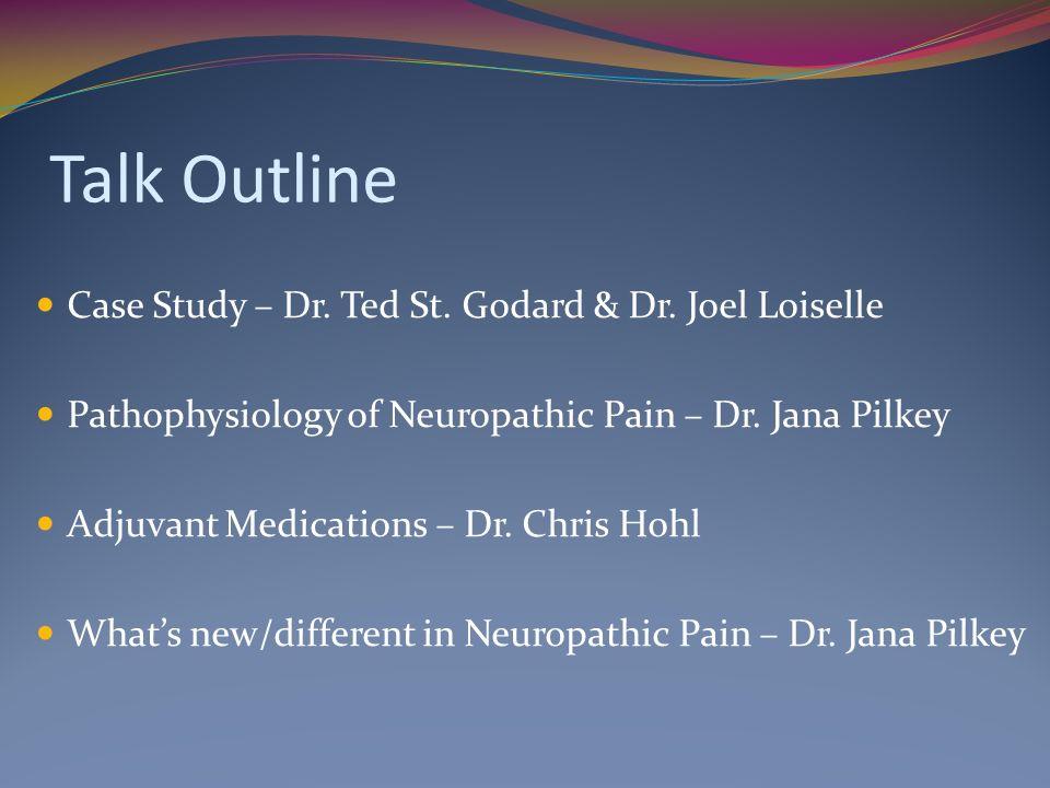 Talk Outline Case Study – Dr. Ted St. Godard & Dr. Joel Loiselle
