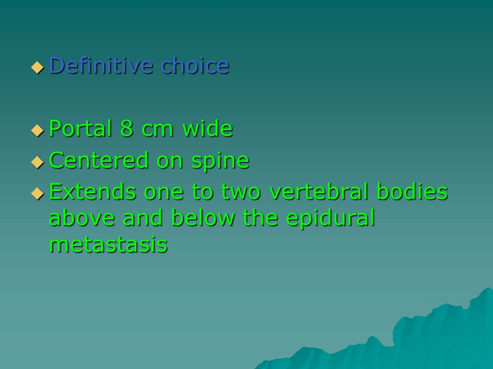 Definitive choice Portal 8 cm wide. Centered on spine.