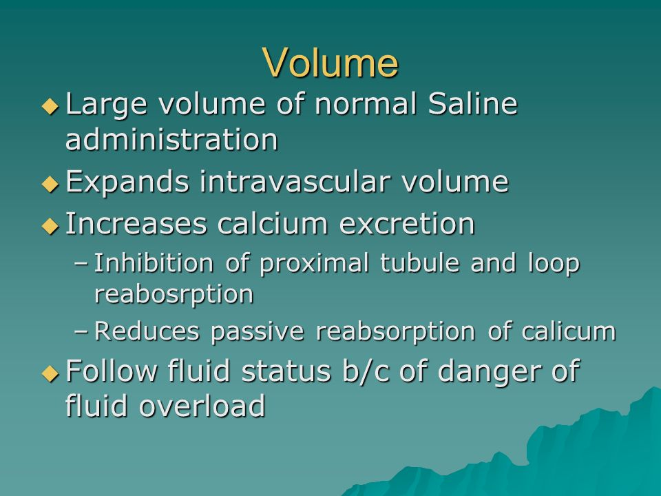 Volume Large volume of normal Saline administration