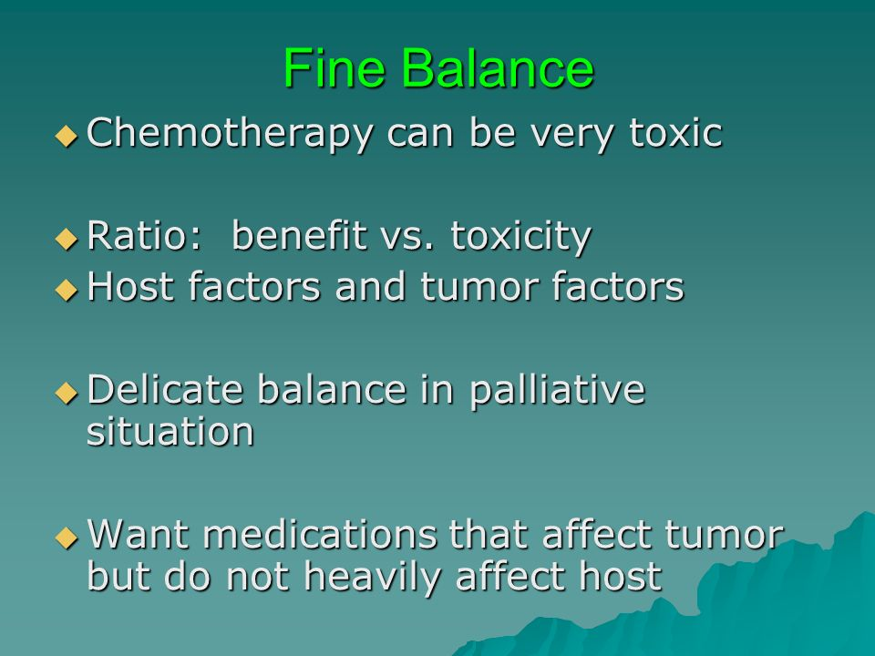 Fine Balance Chemotherapy can be very toxic