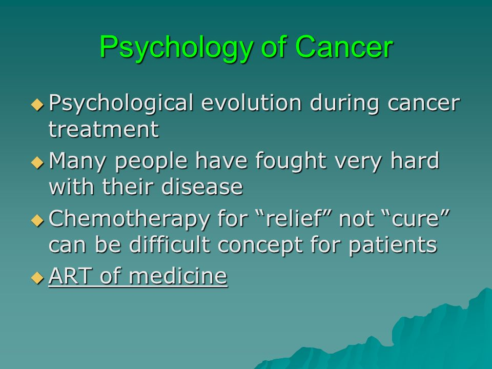 Psychology of Cancer Psychological evolution during cancer treatment