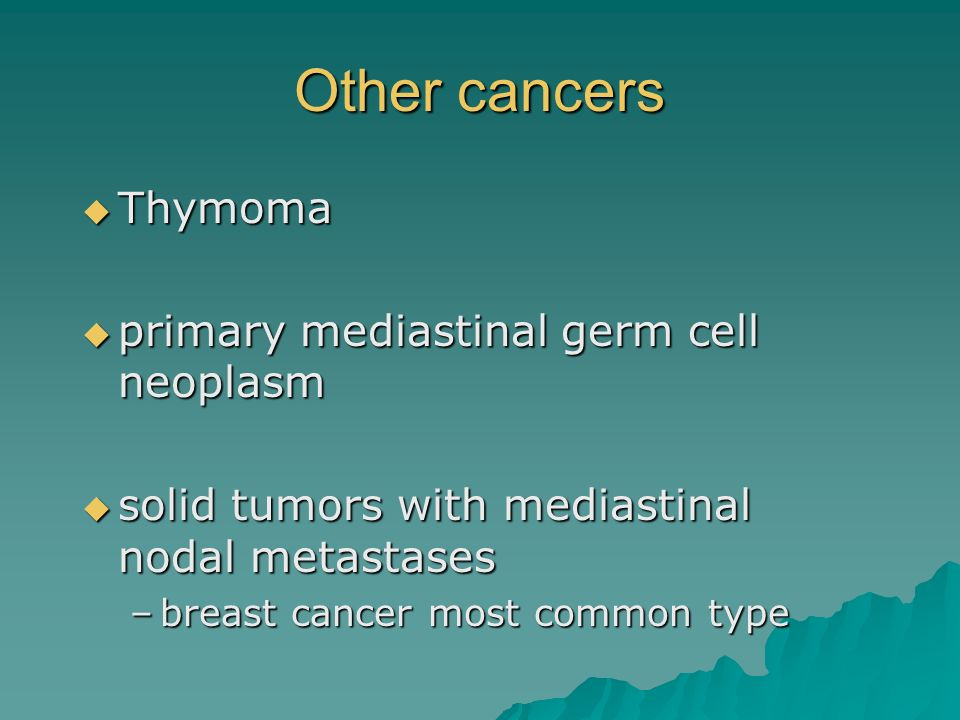 Other cancers Thymoma primary mediastinal germ cell neoplasm