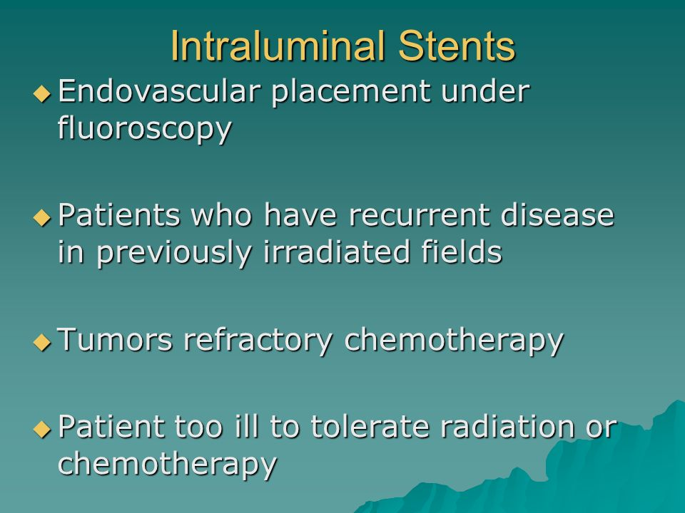 Intraluminal Stents Endovascular placement under fluoroscopy