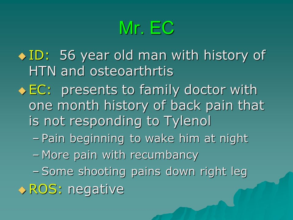 Mr. EC ID: 56 year old man with history of HTN and osteoarthrtis