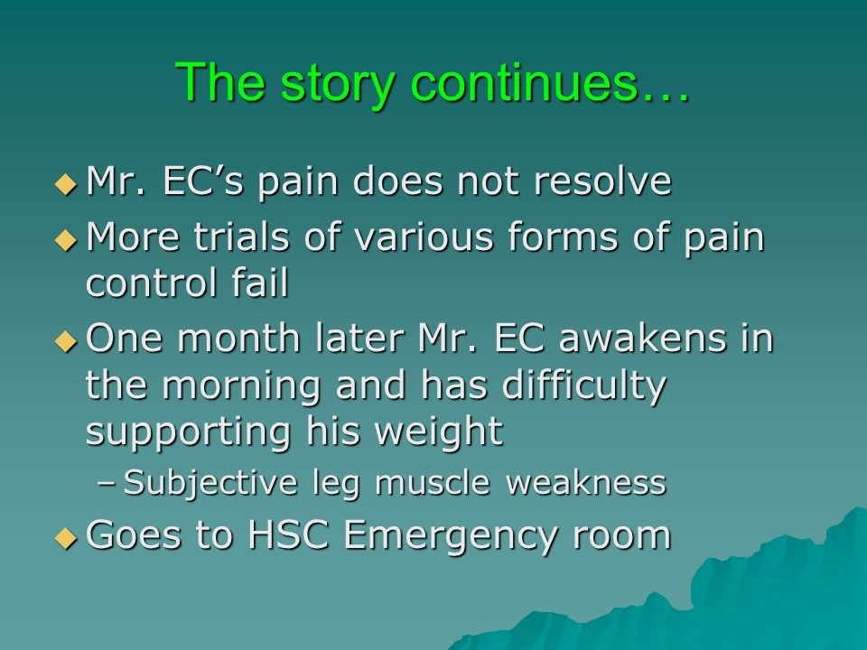 The story continues… Mr. EC's pain does not resolve
