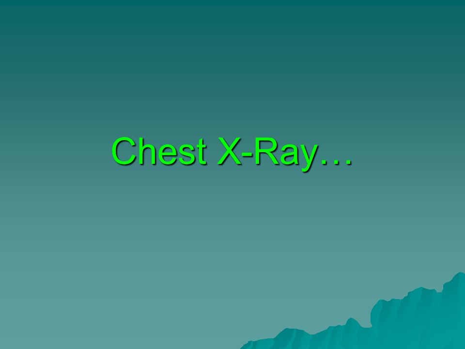 Chest X-Ray…