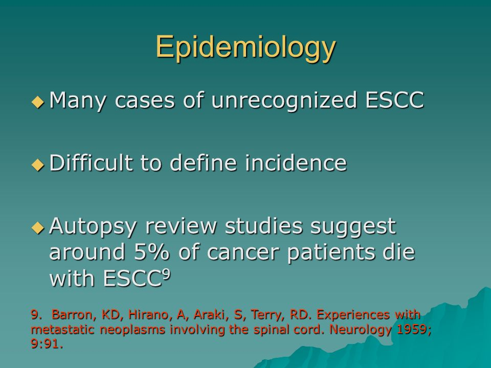 Epidemiology Many cases of unrecognized ESCC