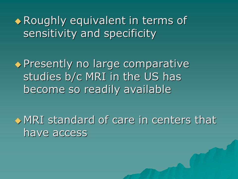 Roughly equivalent in terms of sensitivity and specificity