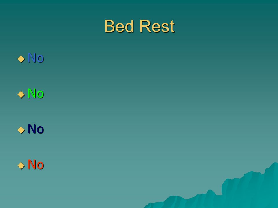 Bed Rest No