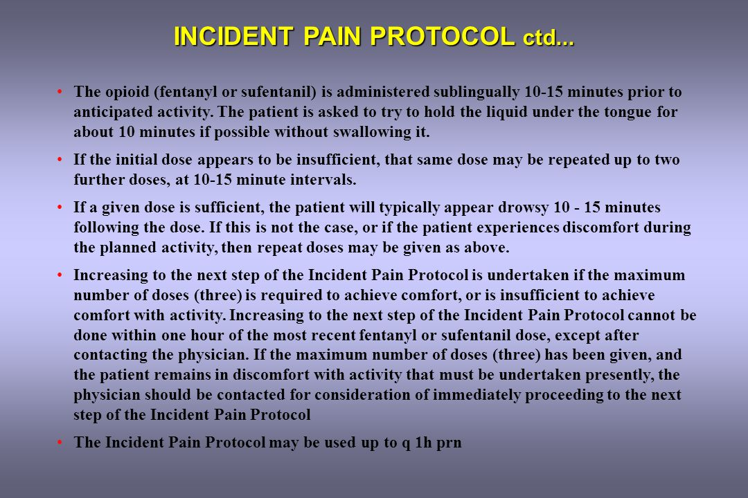 INCIDENT PAIN PROTOCOL ctd...