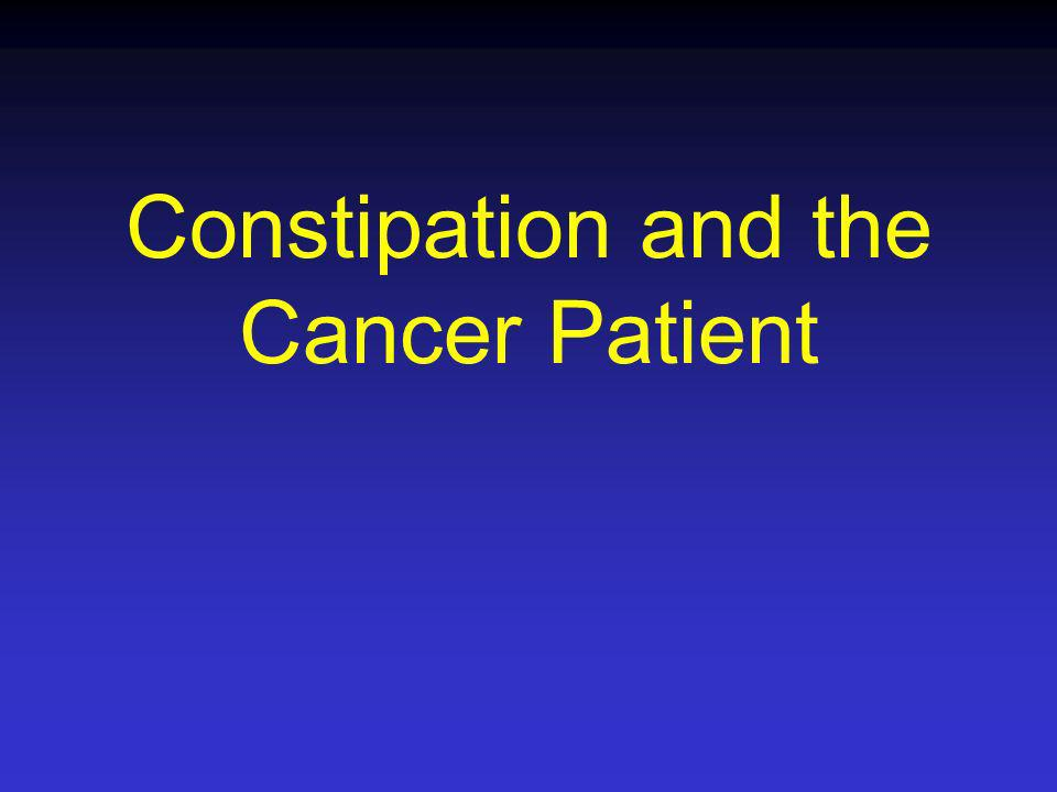 Constipation and the Cancer Patient