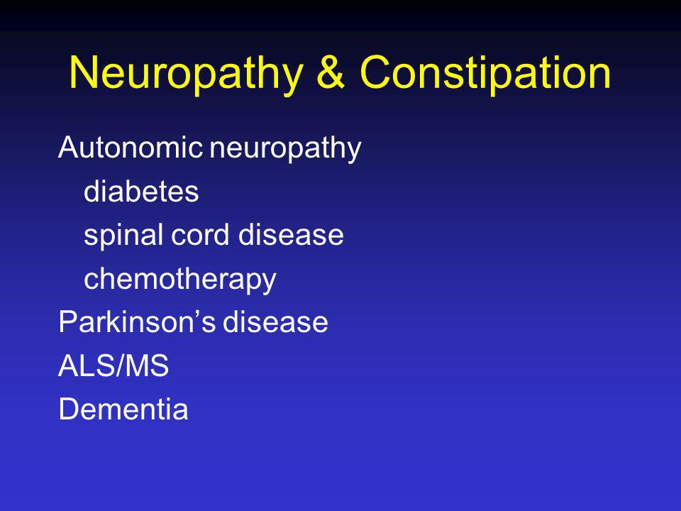 Neuropathy & Constipation