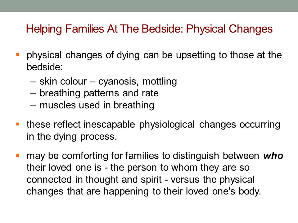 Helping Families At The Bedside: Physical Changes