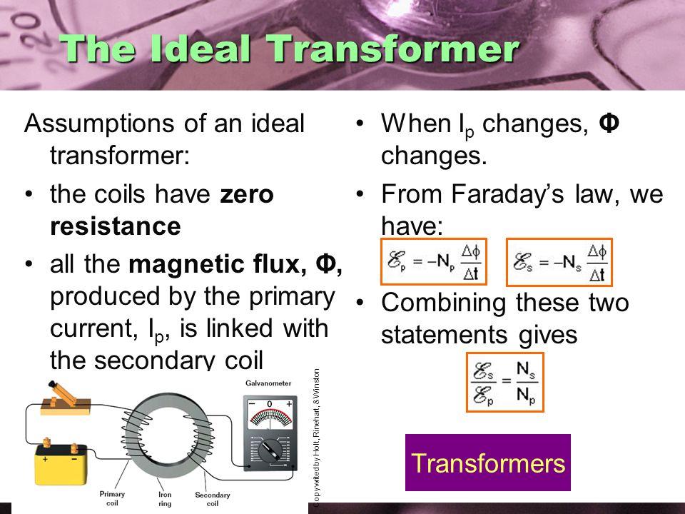 The Ideal Transformer Assumptions of an ideal transformer: