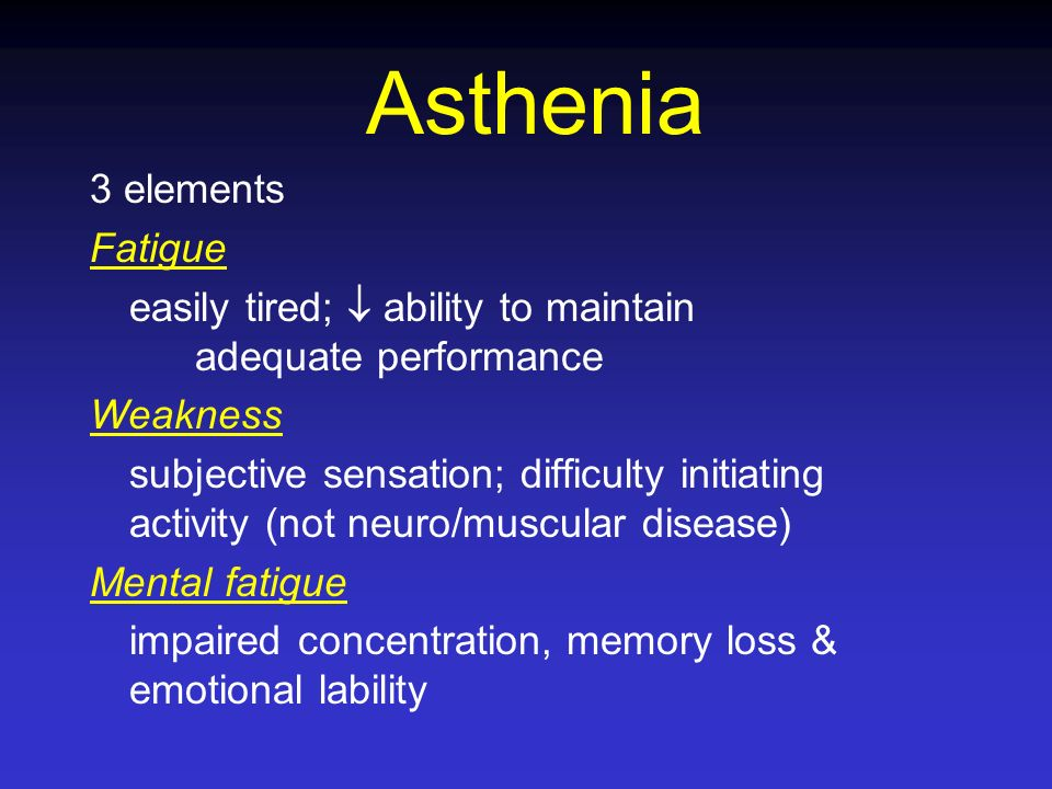 Asthenia 3 elements Fatigue