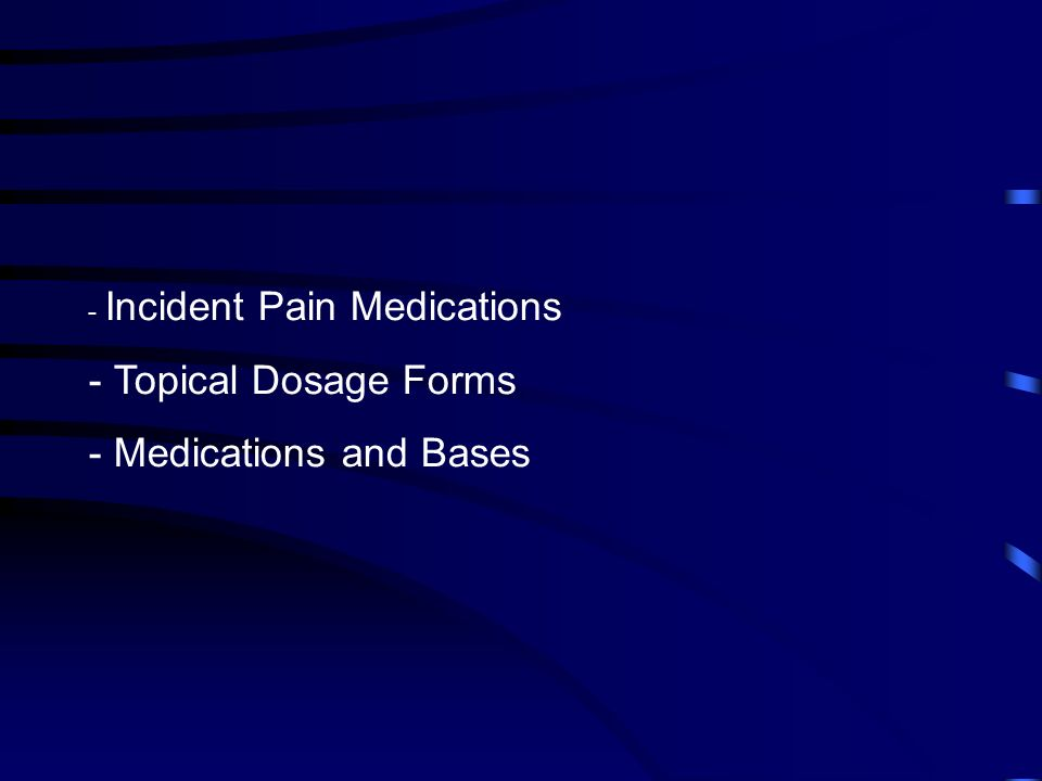 Incident Pain Medications
