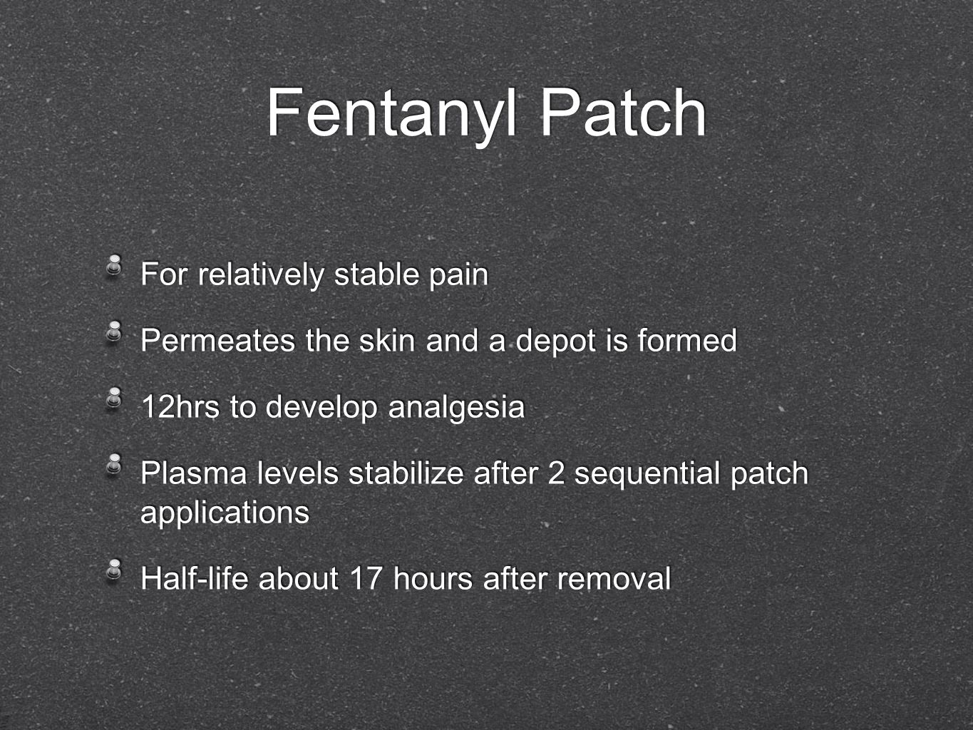 Fentanyl Patch For relatively stable pain