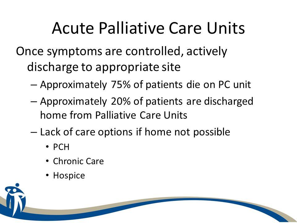 Acute Palliative Care Units