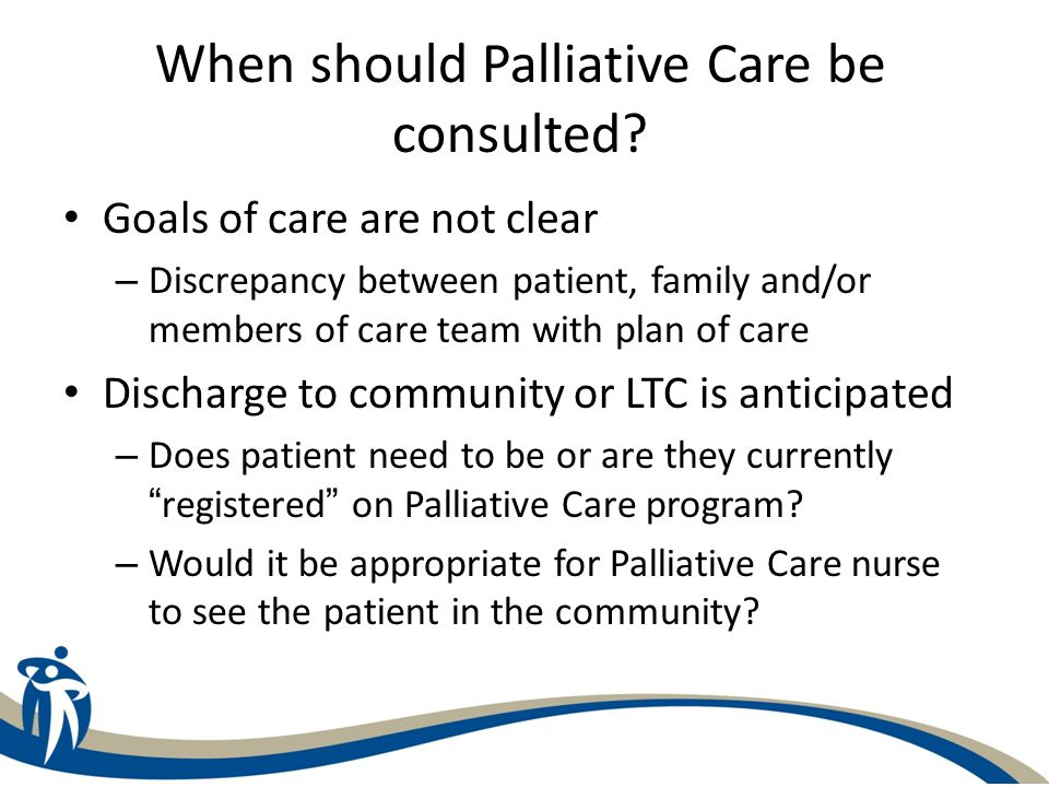 When should Palliative Care be consulted