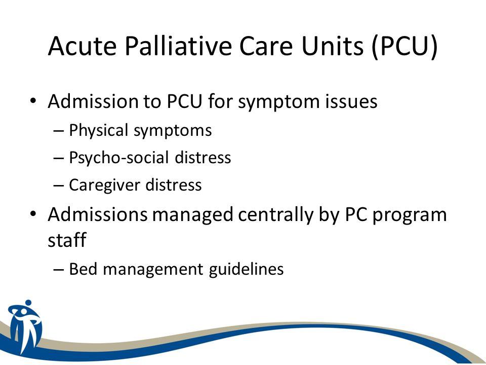 Acute Palliative Care Units (PCU)