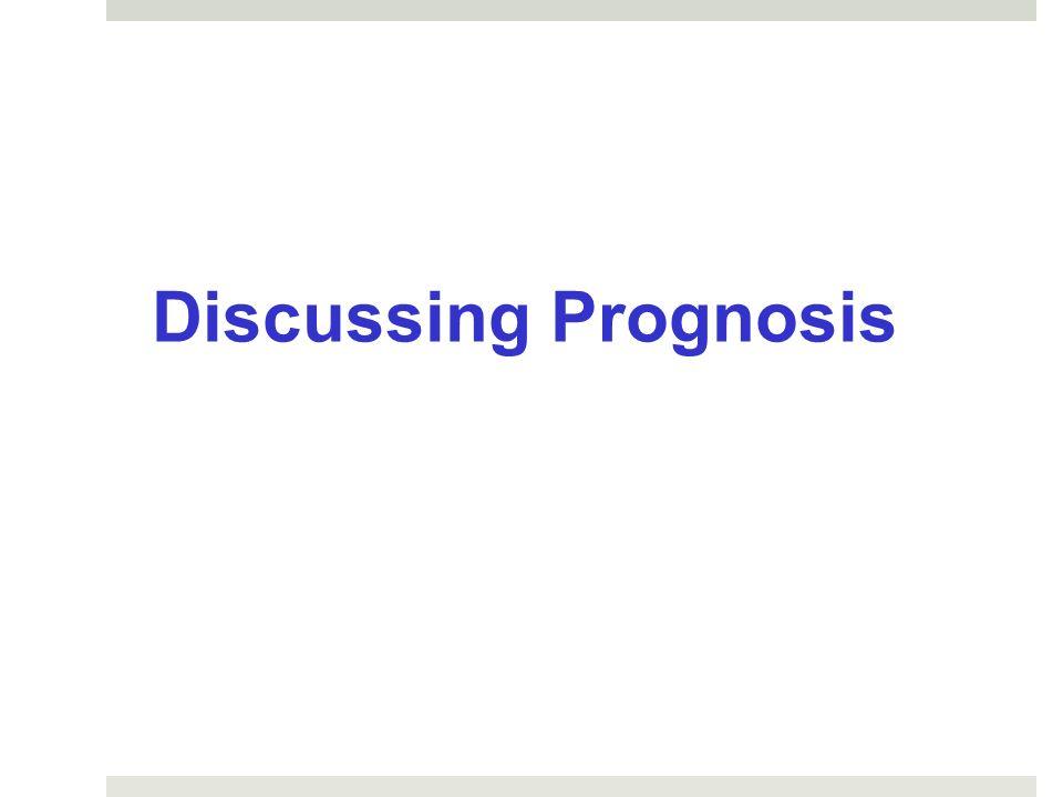 Discussing Prognosis