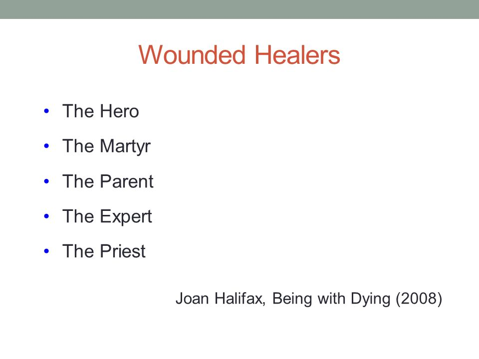 Wounded Healers The Hero The Martyr The Parent The Expert The Priest