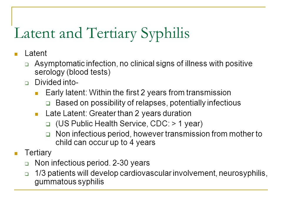 Latent and Tertiary Syphilis