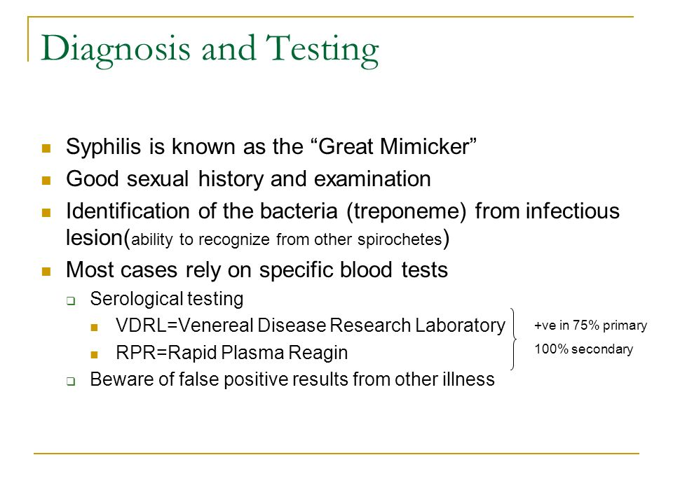 Diagnosis and Testing Syphilis is known as the Great Mimicker