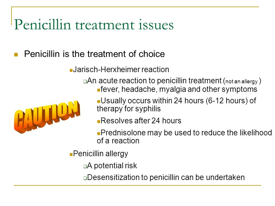 Penicillin treatment issues
