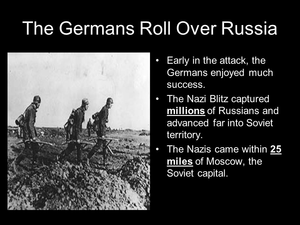 The Germans Roll Over Russia
