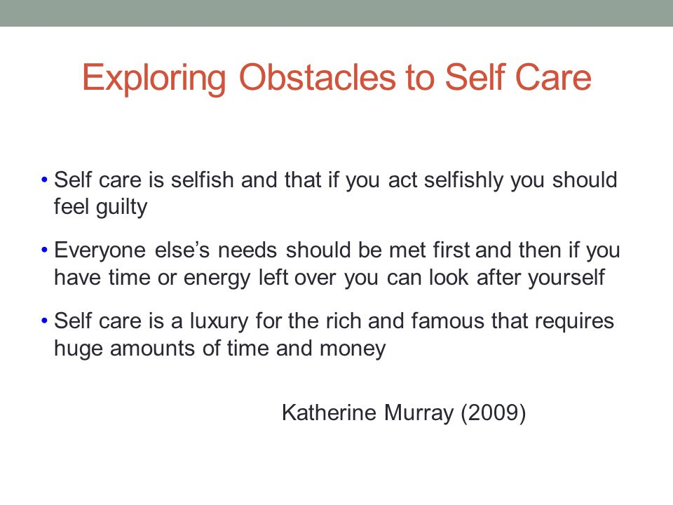 Exploring Obstacles to Self Care