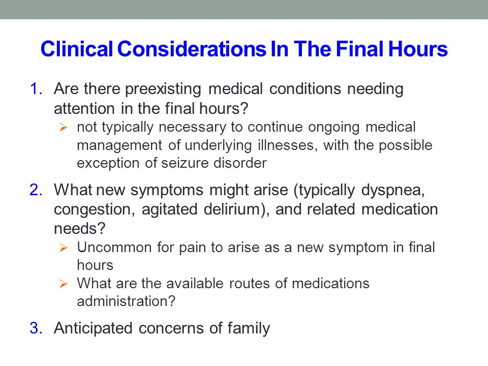 Clinical Considerations In The Final Hours