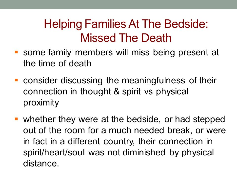 Helping Families At The Bedside: Missed The Death