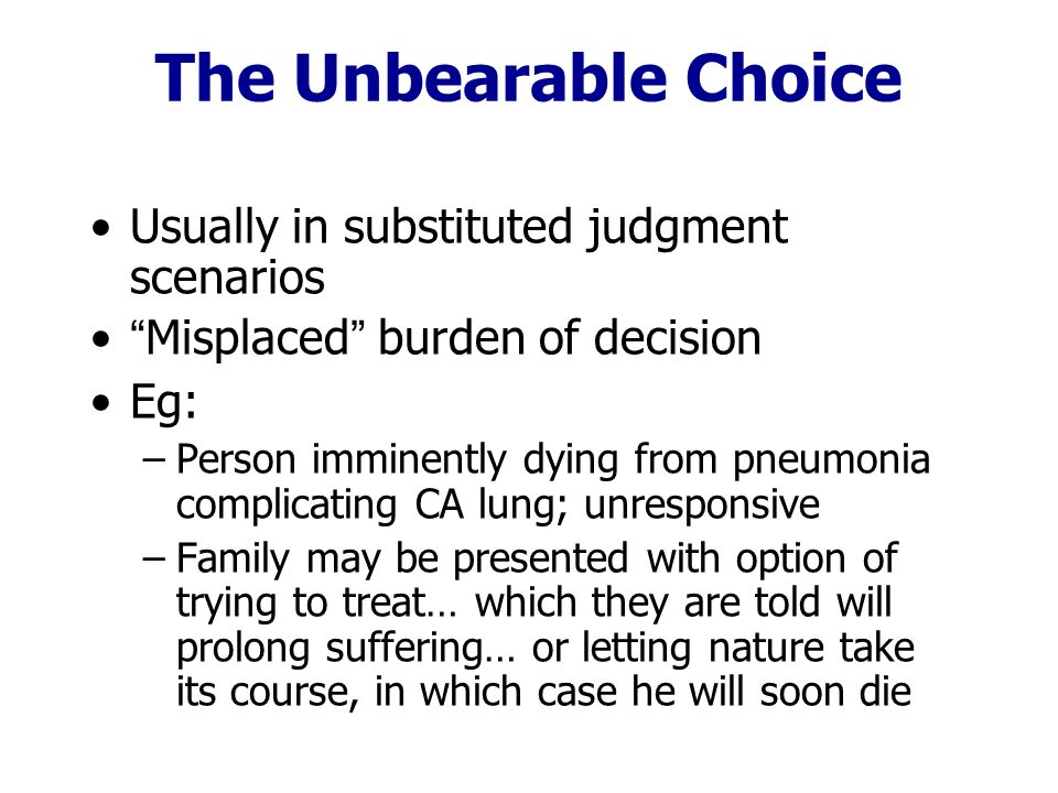 The Unbearable Choice Usually in substituted judgment scenarios