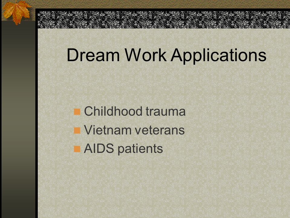 Dream Work Applications
