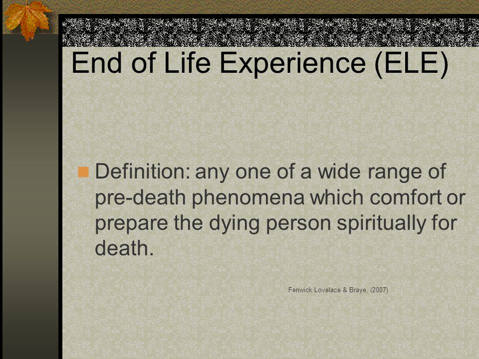 End of Life Experience (ELE)