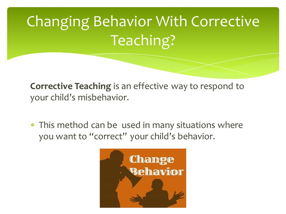Changing Behavior With Corrective Teaching