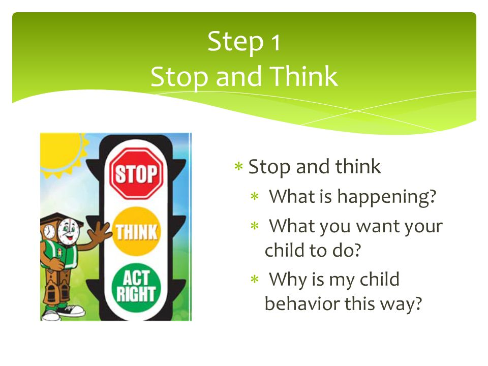 Step 1 Stop and Think Stop and think What is happening